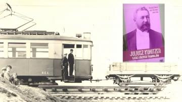 Juliusz Kunitzer – ojciec łódzkich Tramwajów