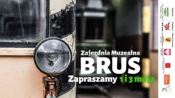 """Kolejne """"drzwi otwarte"""" w Zajezdni Muzealnej Brus już 1 i 3 maja"""