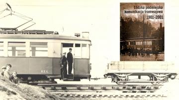 Łódzka podmiejska komunikacja tramwajowa 1901 - 2001